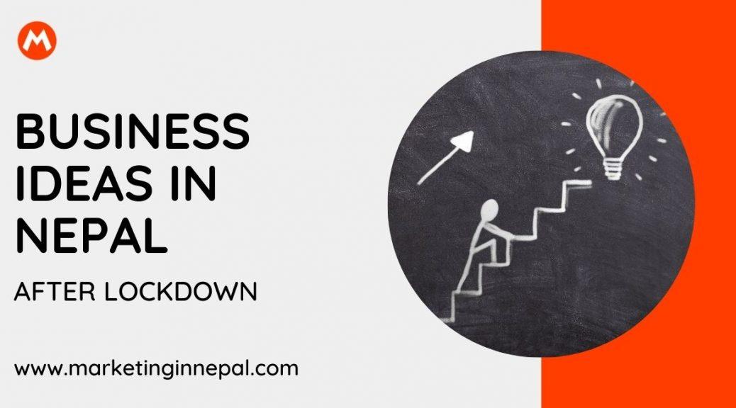 BUSINESS IDEAS IN NEPAL After Lockdown